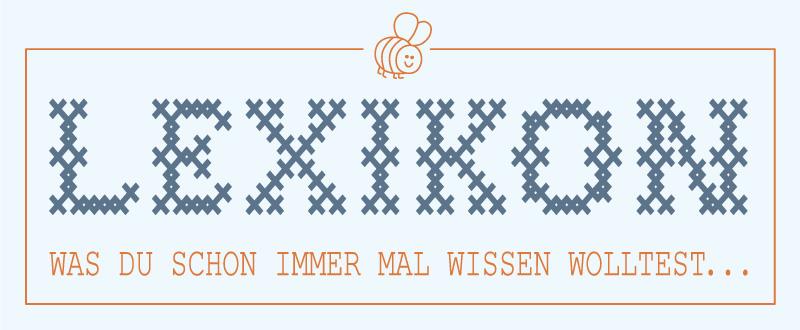 Näh Lexikon / Glossar